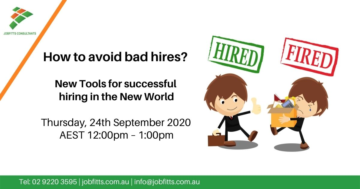 How to avoid bad hires.  New Tools for successful hiring in the New World.